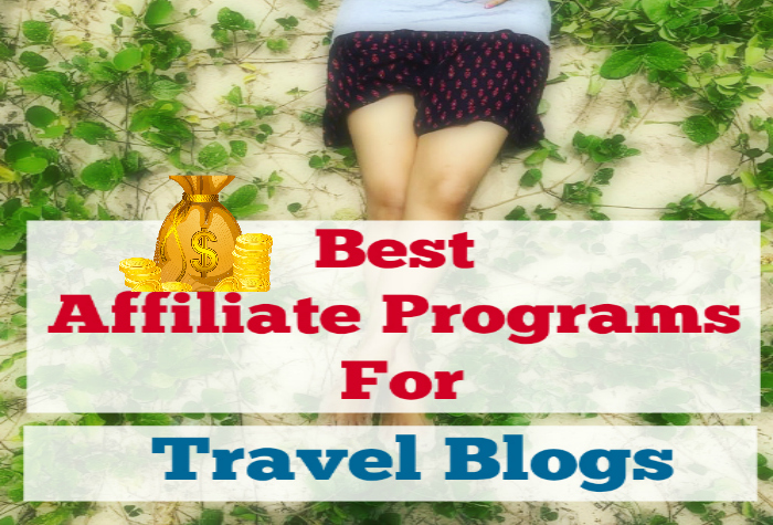 best affiliate programs for travel blogs earn money