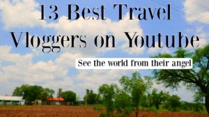 13 Interesting Youtube Travel Vloggers To Follow in 2017